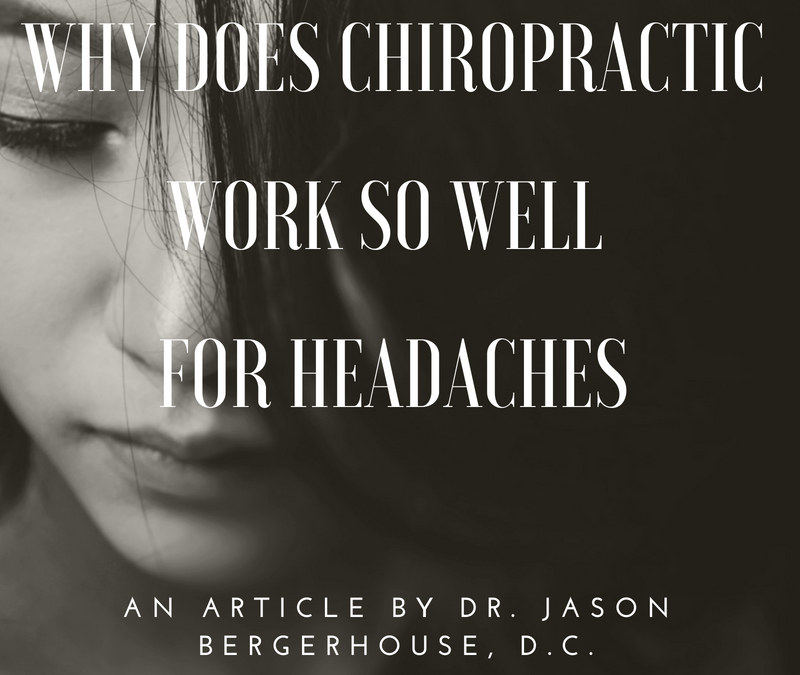 WHY DOES CHIROPRACTIC WORK SO WELL FOR HEADACHES?